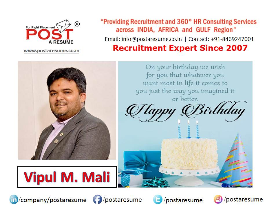 Happy Birthday to Vipul M Mali, founder of POST A RESUME HR Consultancy